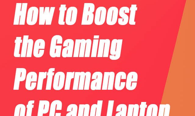 How to Boost Gaming Performance of PC and Laptop 2019