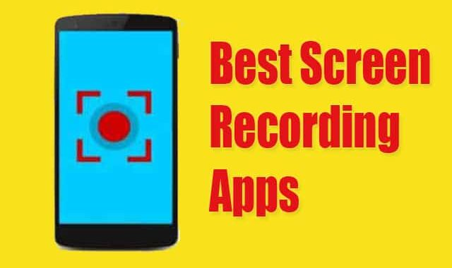 9 Best Screen Recording Apps with Internal Audio For Android 2020