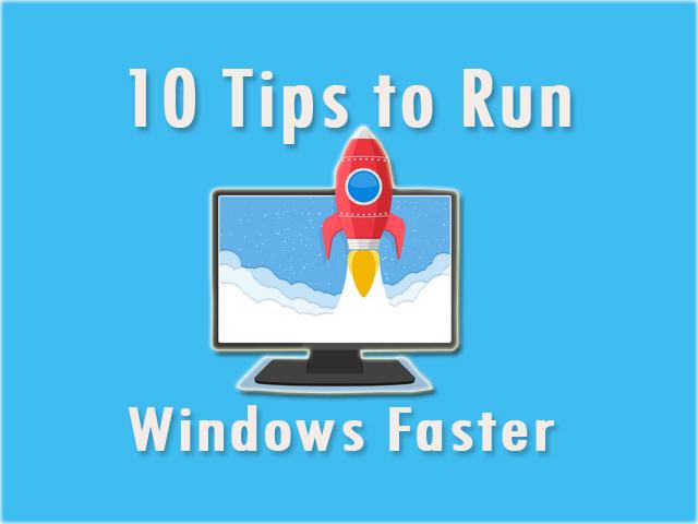 Run Windows Faster