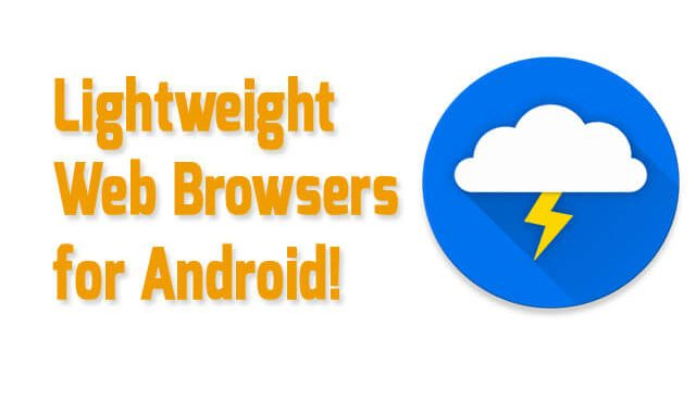 9 Best Lightweight Web Browsers For Android 2020