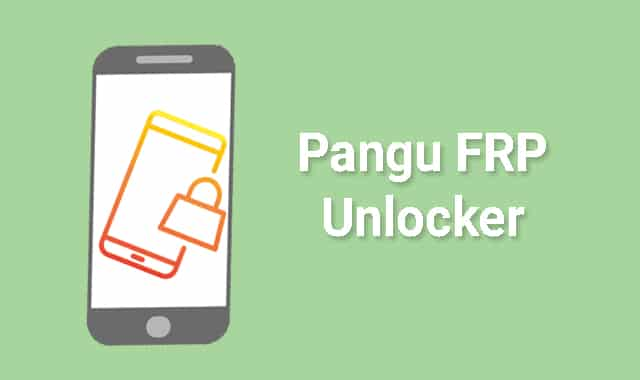 Pangu FRP Unlocker Download